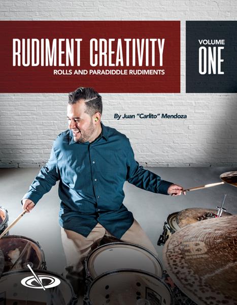 Rudiment Creativity Vol. 1: Rolls and Paradiddles da Juan 'Carlito' Mendoza