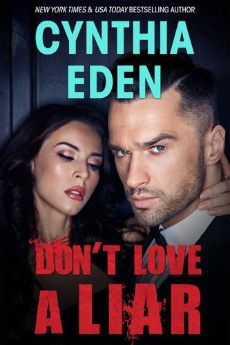 Read Don't Love A Liar online free by Cynthia Eden at Psikholog online