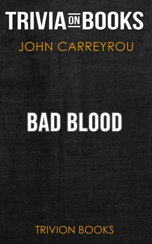 Trivion Books - Bad Blood by John Carreyrou (Trivia-On-Books)