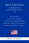 Final Priorities - Gaining Early Awareness And Readiness For Undergraduate Programs - College Savings Account Research Demonstration Project US Department Of Education Regulation ED 2018 Edition