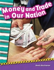 Money and Trade in Our Nation