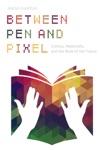 Between Pen And Pixel