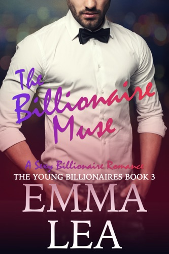 Emma Lea - The Billionaire Muse