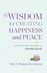 The Wisdom For Creating Happiness And Peace Vol 2