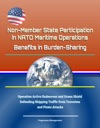 Non-Member State Participation In NATO Maritime Operations Benefits In Burden-Sharing - Operation Active Endeavour And Ocean Shield Defending Shipping Traffic From Terrorism And Pirate Attacks
