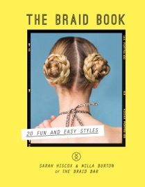 The Braid Book 20 Fun And Easy Styles