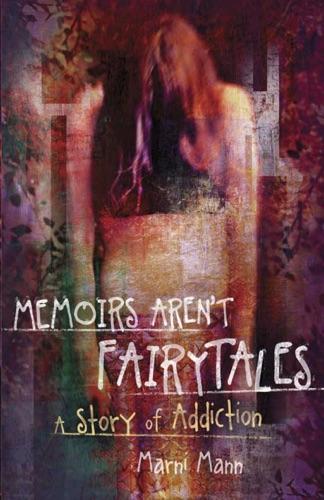 Marni Mann - Memoirs Aren't Fairytales