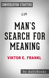 Man's Search for Meaning by Viktor E. Frankl:  Conversation Starters