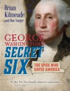 George Washingtons Secret Six Young Readers Adaptation