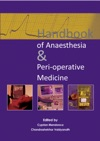 Handbook Of Anaesthesia  Peri-operative Medicine