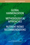 Global Harmonization Of Methodological Approaches To Nutrient Intake Recommendations