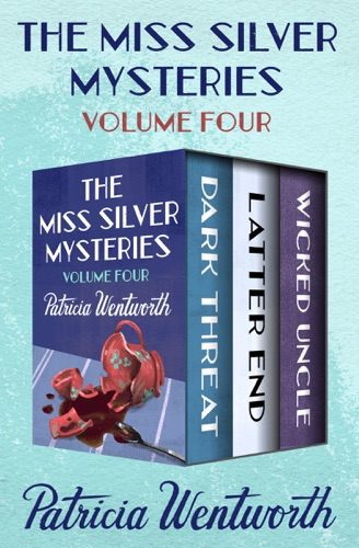 Patricia Wentworth - The Miss Silver Mysteries Volume Four