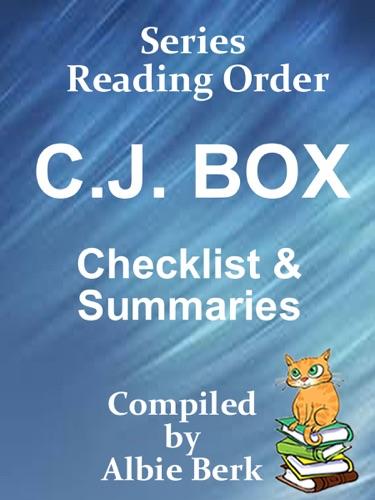 Albie Berk - C.J. Box: Series Reading Order - with Summaries & Checklist - Compiled by Albie Berk