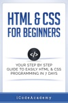 HTML  CSS For Beginners Your Step By Step Guide To Easily HTML  CSS Programming In 7 Days