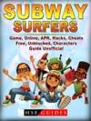 Subway Surfers Game Online APK Hacks Cheats Free Unblocked Characters Guide Unofficial