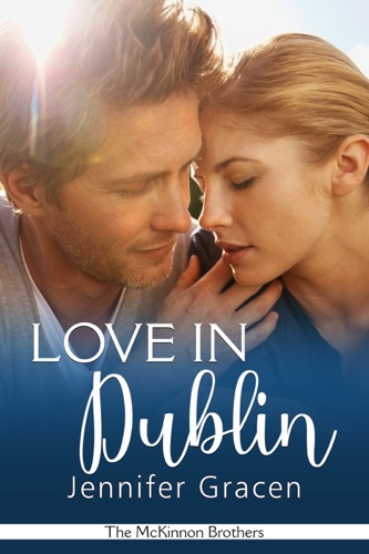 Love in Dublin - Jennifer Gracen - Jennifer Gracen
