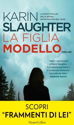 Karin Slaughter - La figlia modello