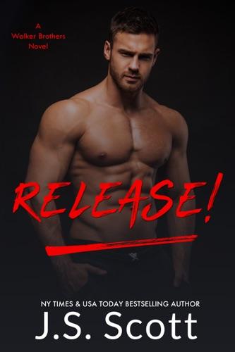 Release! - J. S. Scott - J. S. Scott