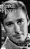 The Delplaine ERROL FLYNN - His Essential Quotations