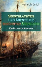 Seeschlachten und Abenteuer berühmter Seehelden - Ein Buch der Admirale