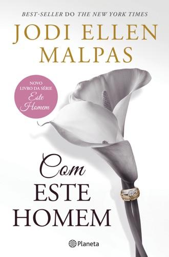 Jodi Ellen Malpas - Com Este Homem