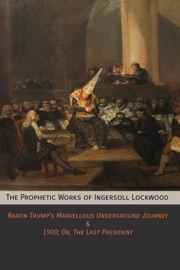 The Prophetic Works of Ingersoll Lockwood PDF Download