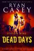 Dead Days: Season Nine - Ryan Casey