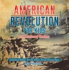 American Revolution For Kids  US Revolutionary Timelines - Colonization To Abolition  4th Grade Childrens American Revolution History