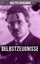 Walter Benjamin: Selbstzeugnisse
