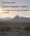 L-bas En Namibie  Tome 2