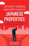 The Savvy Foreign Investors Guide To Japanese Properties