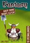 Fantasy - Aber Ohne Doofe Elfen