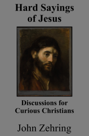 Hard Sayings of Jesus: Discussions for Curious Christians