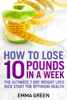 Emma Green - How to Lose 10 Pounds in A Week: The Ultimate 7 Day Weight Loss Kick-Start for Optimum Health artwork
