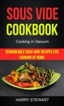 Sous Vide Cookbook Remarkable Sous-Vide Recipes For Cooking At Home Cooking In Vacuum