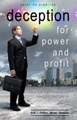 Deception for Power and Profit - Book 1 Politics, Money & Business