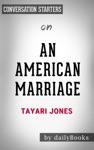 An American Marriage By Tayari Jones  Conversation Starters