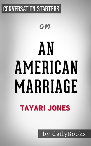 An American Marriage: by Tayari Jones  Conversation Starters - Daily Books - Daily Books