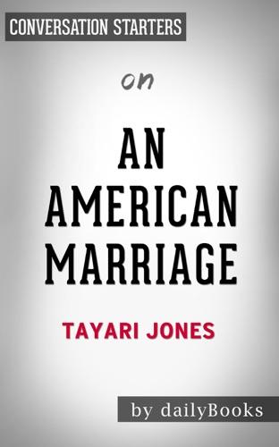 Daily Books - An American Marriage: by Tayari Jones  Conversation Starters