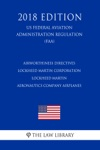 Airworthiness Directives - Lockheed Martin Corporation - Lockheed Martin Aeronautics Company Airplanes US Federal Aviation Administration Regulation FAA 2018 Edition