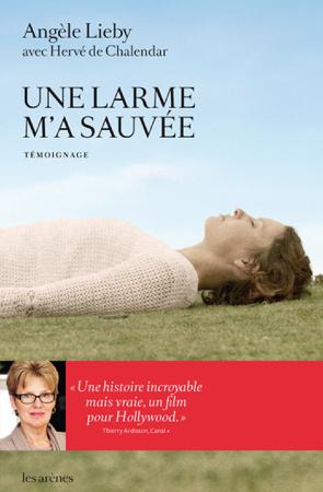 Une larme m'a sauvée - Angèle Lieby & Hervé de Chalendar