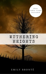 Emily Brontë: Wuthering Heights [Contains Links to Free Audio]