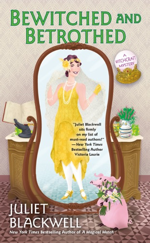 Bewitched and Betrothed - Juliet Blackwell - Juliet Blackwell