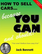 How To Sell Cars... Because You Can And Should!