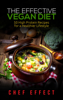 Chef Effect - The Effective Vegan Diet: 50 High Protein Recipes for a Healthier Lifestyle  arte