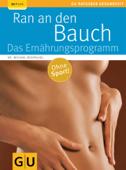 Ran an den Bauch. Das Ernährungsprogramm