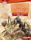 Exploding Ants And Other Amazing Defenses