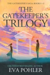 The Gatekeepers Trilogy Books 1-3 Of The Gatekeepers Saga