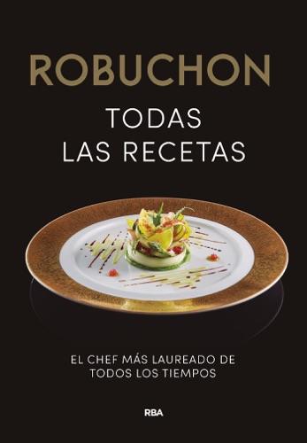 Robuchon. Todas las recetas