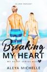 Breaking My Heart - Book One